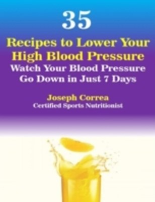 (ebook) 35 Recipes to Lower Your High Blood Pressure