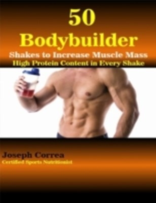 (ebook) 50 Bodybuilder Shakes to Increase Muscle Mass