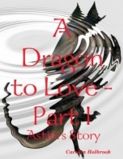 Dragon to Love -Part I:  Astini
