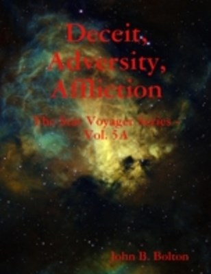 Deceit, Adversity, Affliction - The Star Voyager Series - Vol. 5A
