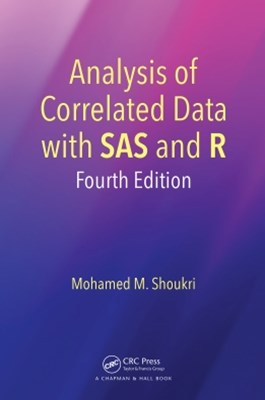 Analysis of Correlated Data with SAS and R, Fourth Edition