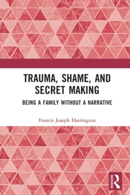 (ebook) Trauma, Shame, and Secret Making