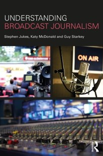 (ebook) Understanding Broadcast Journalism - Social Sciences