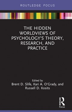 (ebook) The Hidden Worldviews of Psychology's Theory, Research, and Practice