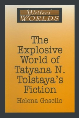 (ebook) The Explosive World of Tatyana N. Tolstaya's Fiction