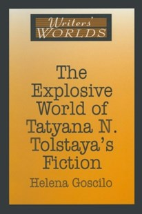 (ebook) The Explosive World of Tatyana N. Tolstaya's Fiction - Politics Political Issues