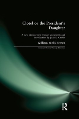 Clotel, or the President's Daughter