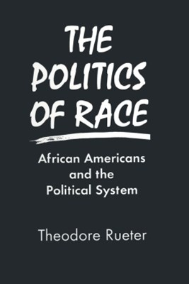 (ebook) The Politics of Race: African Americans and the Political System