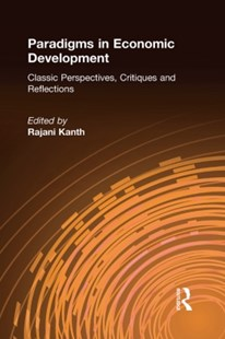 (ebook) Paradigms in Economic Development: Classic Perspectives, Critiques and Reflections - Business & Finance Ecommerce