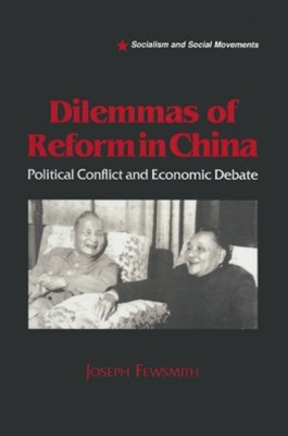 (ebook) Dilemmas of Reform in China: Political Conflict and Economic Debate