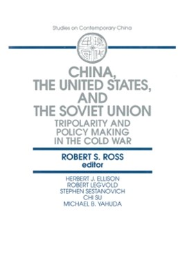 (ebook) China, the United States and the Soviet Union: Tripolarity and Policy Making in the Cold War