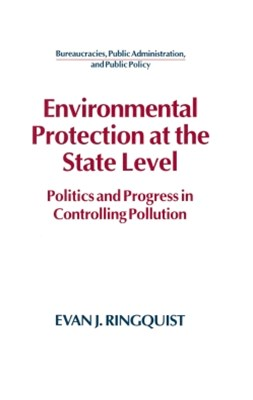 (ebook) Environmental Protection at the State Level: Politics and Progress in Controlling Pollution