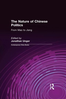 (ebook) The Nature of Chinese Politics: From Mao to Jiang