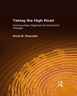 (ebook) Taking the High Road: Communities Organize for Economic Change - Business & Finance
