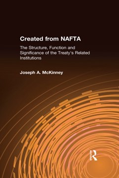 Created from NAFTA: The Structure, Function and Significance of the Treaty
