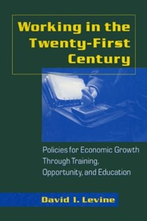 (ebook) Working in the 21st Century: Policies for Economic Growth Through Training, Opportunity and Education - Business & Finance