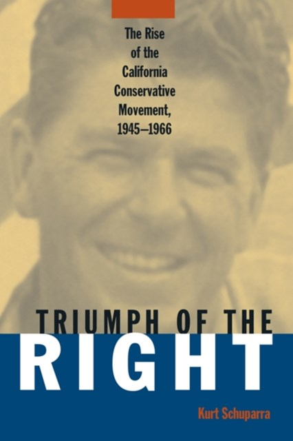 (ebook) Rise and Triumph of the California Right, 1945-66