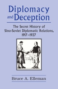 (ebook) Diplomacy and Deception: Secret History of Sino-Soviet Diplomatic Relations, 1917-27 - Politics Political Issues