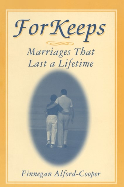 For Keeps: Marriages That Last a Lifetime