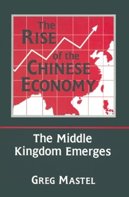 The Rise of the Chinese Economy: The Middle Kingdom Emerges