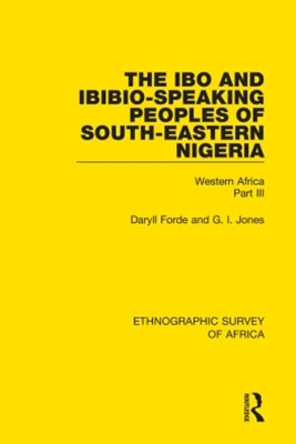 The Ibo and Ibibio-Speaking Peoples of South-Eastern Nigeria