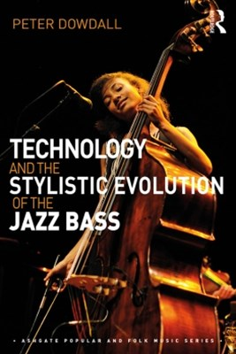 Technology and the Stylistic Evolution of the Jazz Bass