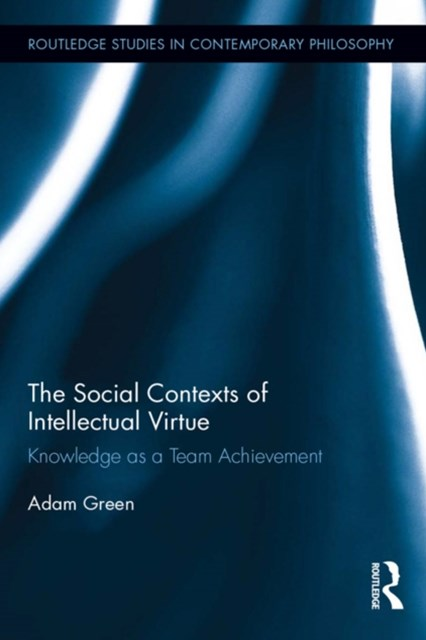 (ebook) The Social Contexts of Intellectual Virtue