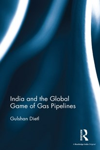 (ebook) India and the Global Game of Gas Pipelines - Politics Political Issues