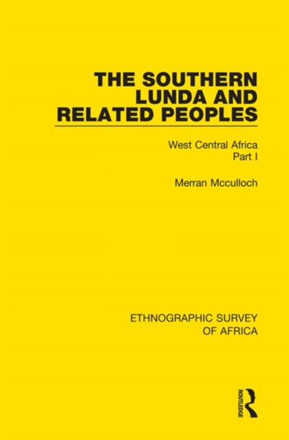 The Southern Lunda and Related Peoples (Northern Rhodesia, Belgian Congo, Angola)