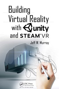 (ebook) Building Virtual Reality with Unity and Steam VR - Computing Game Design