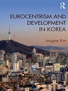(ebook) Eurocentrism and Development in Korea - Business & Finance Ecommerce