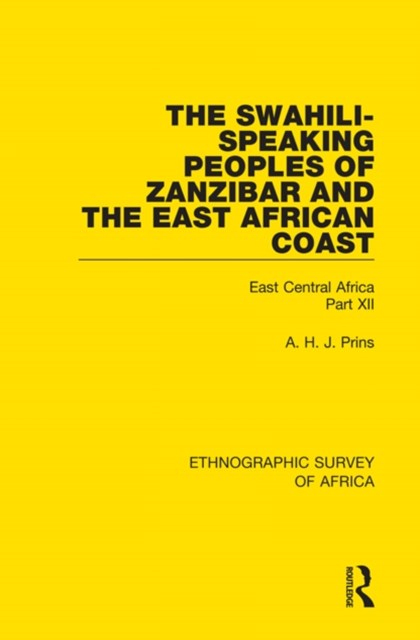 The Swahili-Speaking Peoples of Zanzibar and the East African Coast (Arabs, Shirazi and Swahili)