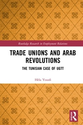 Trade Unions and Arab Revolutions