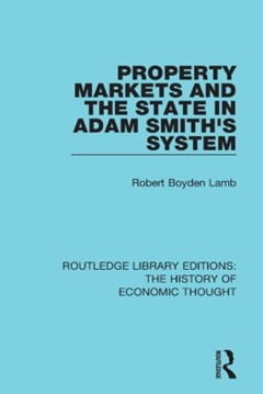 Property Markets and the State in Adam Smith