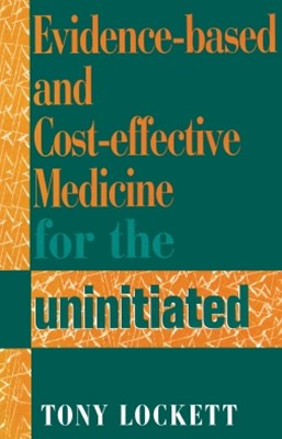 (ebook) Evidence-Based and Cost-Effective Medicine for the Uninitiated