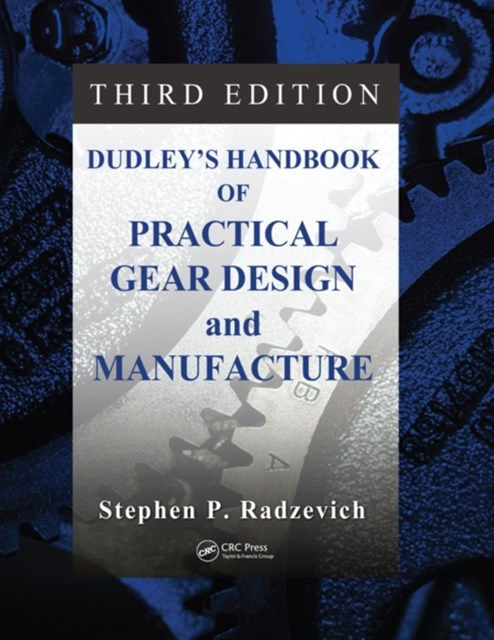 (ebook) Dudley's Handbook of Practical Gear Design and Manufacture, Third Edition