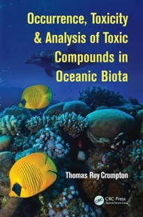 (ebook) Occurrence, Toxicity & Analysis of Toxic Compounds in Oceanic Biota - Science & Technology Biology