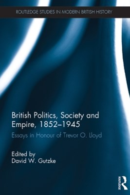 British Politics, Society and Empire, 1852-1945