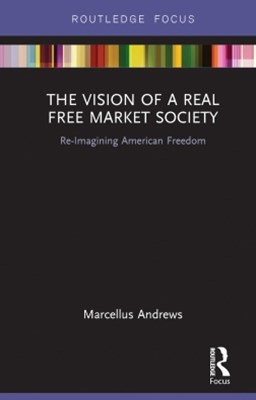The Vision of a Real Free Market Society