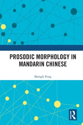 (ebook) Prosodic Morphology in Mandarin Chinese