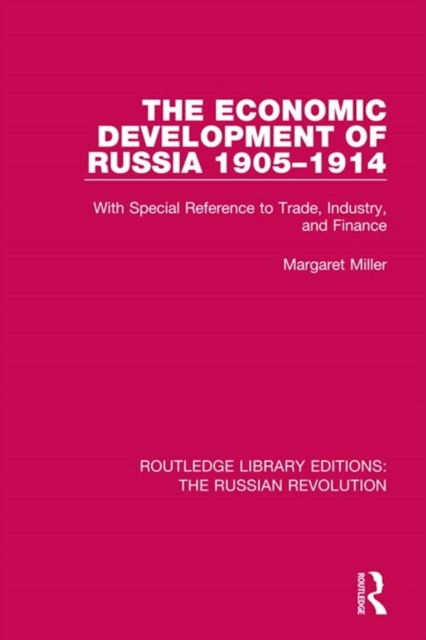 The Economic Development of Russia 1905-1914
