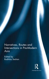 (ebook) Narratives, Routes and Intersections in Pre-Modern Asia - History Asia
