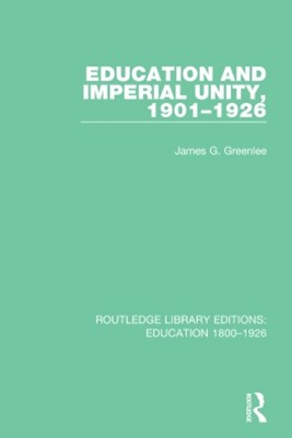 Education and Imperial Unity, 1901-1926