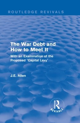 Routledge Revivals: The War Debt and How to Meet It (1919)