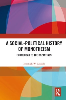 A Social-Political History of Monotheism