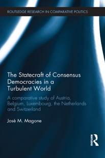 (ebook) The Statecraft of Consensus Democracies in a Turbulent World - Politics Political Issues