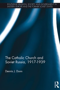 (ebook) The Catholic Church and Soviet Russia, 1917-39 - Science & Technology Environment