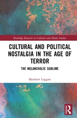 (ebook) Cultural and Political Nostalgia in the Age of Terror