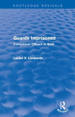 Routledge Revivals: Guards Imprisoned (1989)