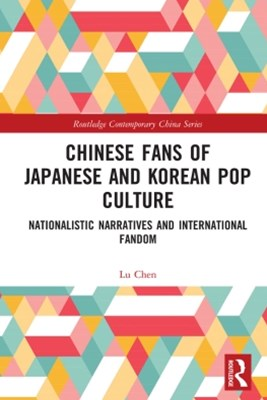 Chinese Fans of Japanese and Korean Pop Culture